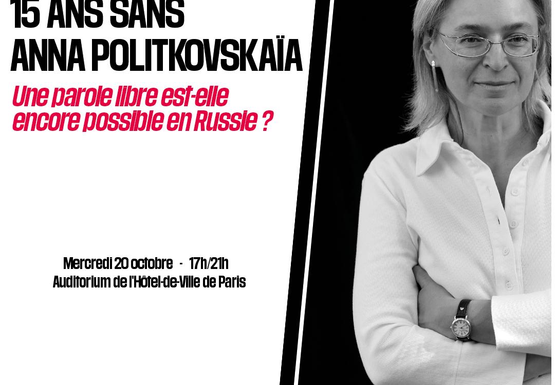 15 ANS SANS ANNA POLITKOVSKAÏA. UNE PAROLE LIBRE EST-ELLE ENCORE POSSIBLE EN RUSSIE ?
